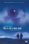 Watch This Is Not a Love Song Online for Free