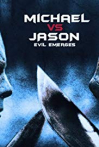 Watch Michael vs Jason: Evil Emerges Online for Free
