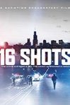 Watch 16 Shots Online for Free