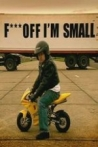Watch F*** Off, I'm Small Online for Free