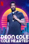 Watch Deon Cole: Cole Hearted Online for Free
