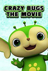 Watch Crazy Bugs: The Movie Online for Free