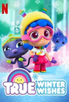 Watch True: Winter Wishes Online for Free