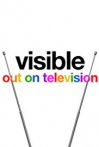 Watch Visible: Out on Television Online for Free