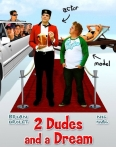 Watch 2 Dudes and a Dream Online for Free