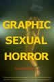 Watch Graphic Sexual Horror Online for Free