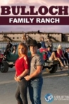 Watch Bulloch Family Ranch Online for Free