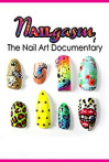 Watch Nailgasm: The Nail Art Documentary Online for Free