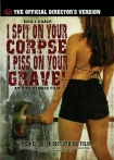 Watch I Spit on Your Corpse, I Piss on Your Grave Online for Free