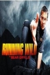 Watch Running Wild with Bear Grylls Online for Free