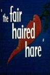 Watch The Fair Haired Hare Online for Free