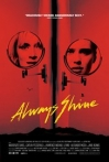 Watch Always Shine Online for Free