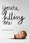 Watch You're Killing Me Online for Free