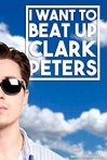 Watch I Want to Beat up Clark Peters Online for Free