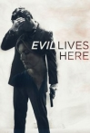 Watch Evil Lives Here Online for Free