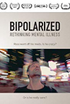 Watch Bipolarized: Rethinking Mental Illness Online for Free