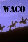 Watch Waco Online for Free