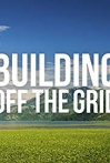 Watch Building Off the Grid Online for Free