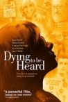 Watch Dying to Be Heard Online for Free