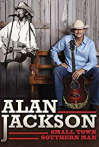 Watch Alan Jackson: Small Town Southern Man Online for Free