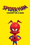 Watch Spider-Ham: Caught in a Ham Online for Free